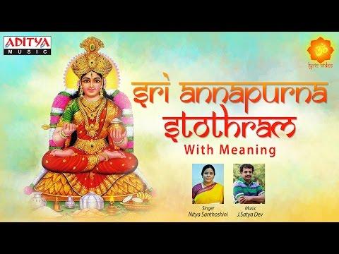 Sri Annapurna Ashtakam || Popular Sthothram by Nitya Santhoshini || Video Song with Lyrics & Meaning