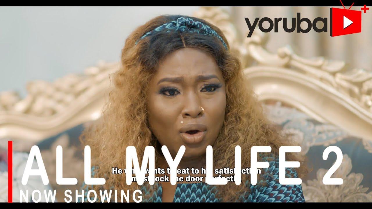 Download All My Life 2 Latest Yoruba Movie 2021 Drama Starring Bimpe Oyebade |Lateef Adedimeji|Muyiwa Ademola
