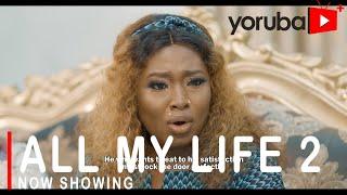 All My Life 2 Latest Yoruba Movie 2021 Drama Starring Bimpe Oyebade  Lateef Adedimeji Muyiwa Ademola