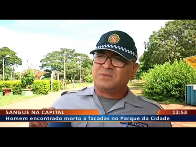 DF ALERTA - Homem encontrado morto a facadas no Parque da Cidade