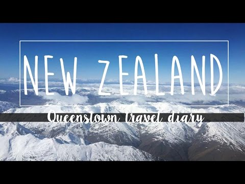 QUEENSTOWN, NEW ZEALAND | Travel Diary
