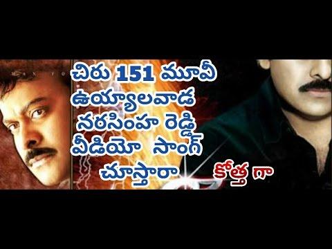 Megastar Chiranjeevi 151 movie uyyawalada Narasimha Reddy video song
