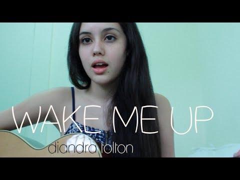 Wake Me Up (Avicii) - Diandra Tolton