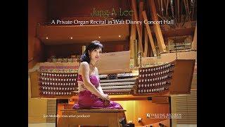 Jung-A Lee: A Private Organ Recital in Walt Disney Concert Hall (YAR 77215)