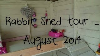 Rabbit Shed Tour + Surprise | August 2014