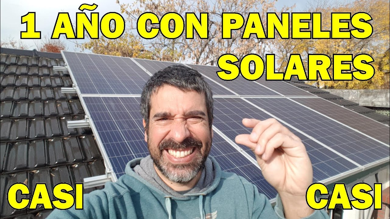 1 año con los paneles solares, casi lo logro