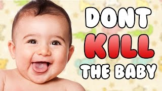 Don't Kill the Baby
