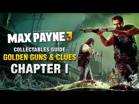 Max Payne 3 - Collectables Guide - Chapter 1 [Golden Guns & Clues]