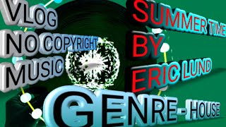 Avee player - (12) - Eric Lund - Summertime - Vlog No copy right music, avee player