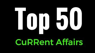 TOP 50 CURRENT AFFAIRS OF 2016 FOR 2017 COMPETITIVE EXAMS