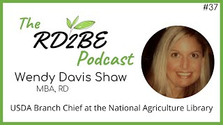 Wendy Davis Shaw - Branch Chief USDA National Agriculture Library: The RD2BE Podcast