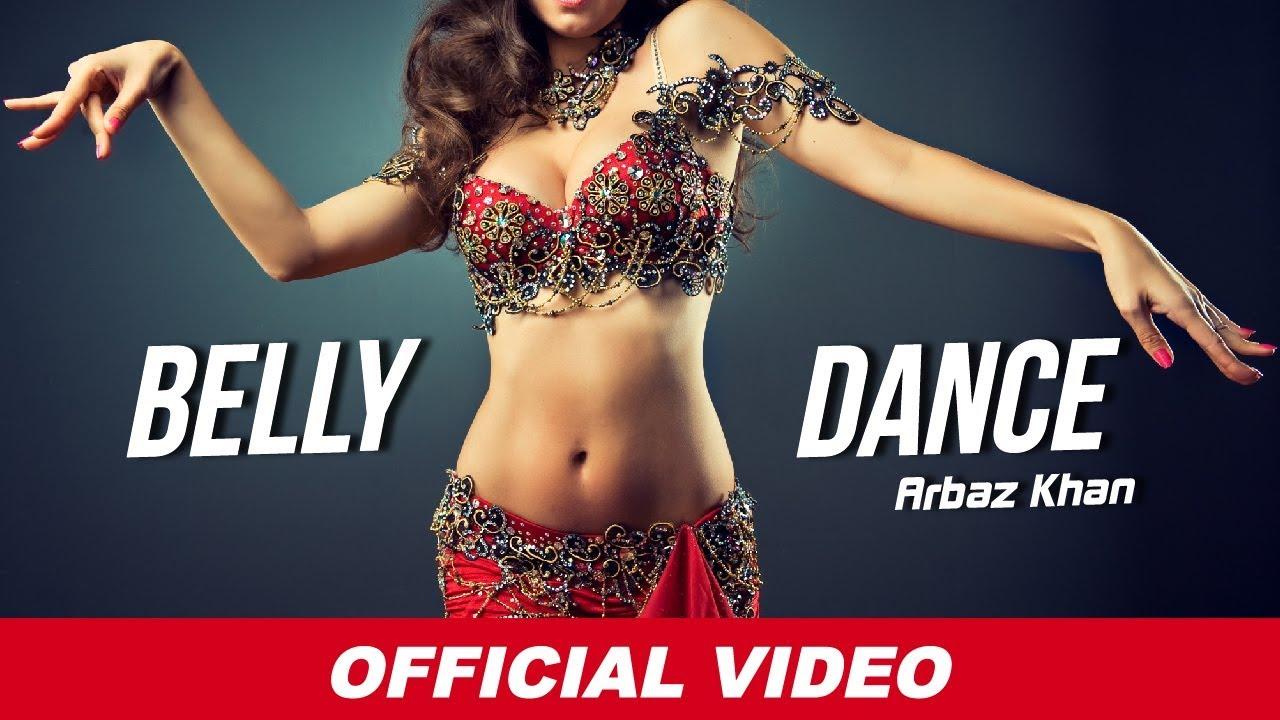 belly dance full song arbaz khan latest punjabi songs records youtube