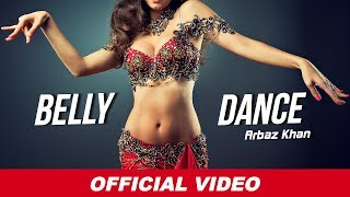 Belly Dance | Arbaz Khan | Latest Punjabi Song 2016 | Chalo Naacho