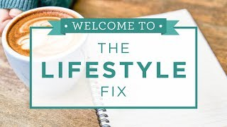 Welcome to The Lifestyle Fix