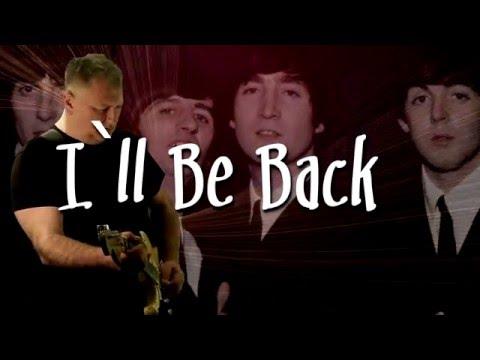 I'll Be Back -  The Beatles