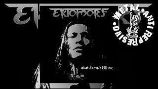 Ektomorf - What Doesn't Kill Me _ 2009 (Full Album)