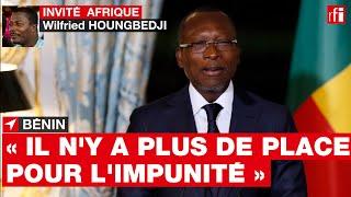 Bénin - Wilfried Houngbedji : « Il n'y a plus de place pour l'impunité au Bénin »
