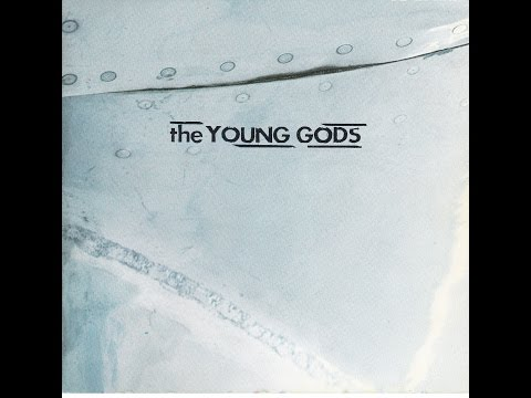 THE YOUNG GODS  -  T.V. Sky  ( Full Album )