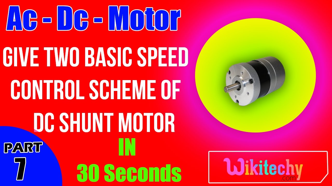 give two basic speed control scheme of dc shunt motor ac dc give two basic speed control scheme of dc shunt motor ac dc motors electrical interview questions