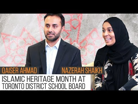 Islamic Heritage Month at Toronto District School Board | Qaiser Ahmad & Nazerah Shaikh