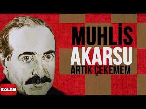 Muhlis Akarsu - Artık Çekemem - [ Ya Dost Ya Dost © 1994 Kalan Müzik ]