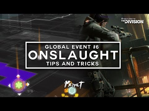 "The Division: Global Event #6 ""Onslaught"" - Tips, Tricks & Builds! 