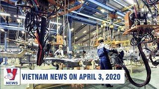 Vietnam news on April 3, 2020 | Newly registered FDI rises by nearly 45% in Q1