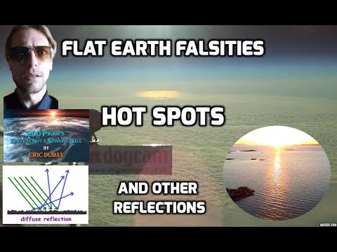 Flat Earth Falsities - Hot Spots and Other Reflections thumbnail