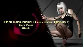 Daft Punk - Technologic [F.O.O.L. Remix][HD][Electro]