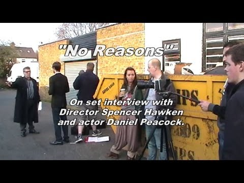 """No Reasons"" - interviews with Daniel Peacock and Dir. Spencer Hawken"
