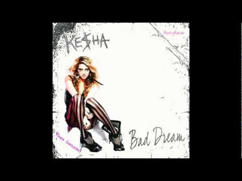 Ke$ha-Bad Dream ( Lyrics in description)