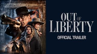 Out Of Liberty - Official Trailer