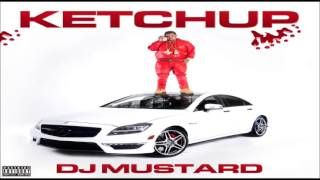dj mustard intro feat lil snupe ketchup