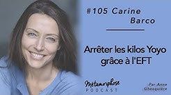 #105 Carine Barco : Arrêter les kilos Yoyo grâce à l'EFT