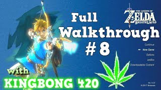 THE LEGEND OF ZELDA : Breath Of The Wild : FOR BEGINNERS : PART #8 with KingBong 420 : Fire Up 🔥
