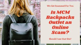 Is MCM Backpacks Outlet Online A Scam? Should I Use That Site?