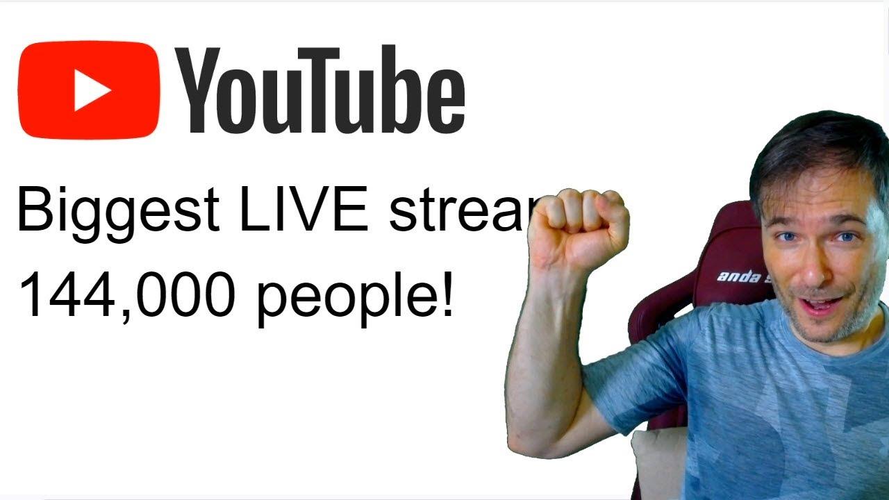 ★ Biggest LIVE stream - 144,000 people!