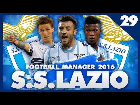 FOOTBALL MANAGER 2016 LET'S PLAY   Lazio #29   MASSIVE BARCELONA GAME!!