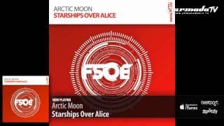 Arctic Moon - Starships Over Alice (Original Mix)