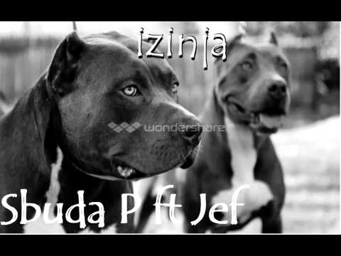 Sbuda P ft Jef - Izinja Prod by Speeka