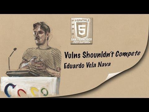 Vulns Shouldn't Compile - Eduardo Vela Nava