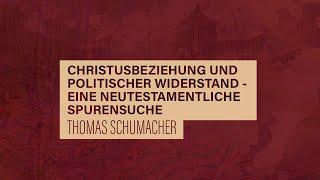 «WACHET UND BETET» // #40 Christusbeziehung und politischer Widerstand // Prof. Thomas Schumacher