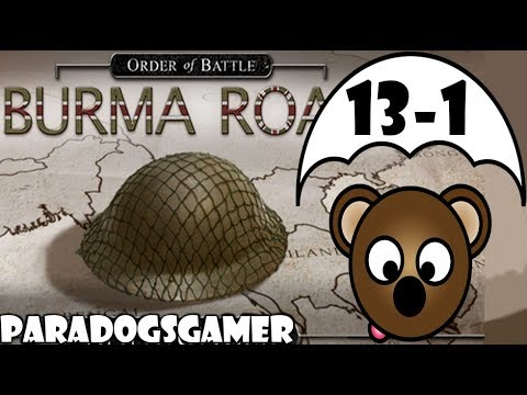 Order of Battle | Burma Road | Race for Rangoon | Part 1