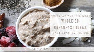 What we Eat In a Week Whole 30 Breakfast Edition | Healthy Breakfast Ideas