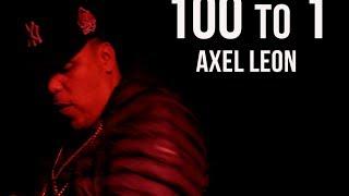 AXEL LEON - 100 TO 1