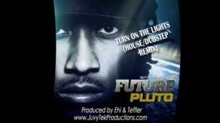Future - Turn On The Lights (House/Dubstep Remix)