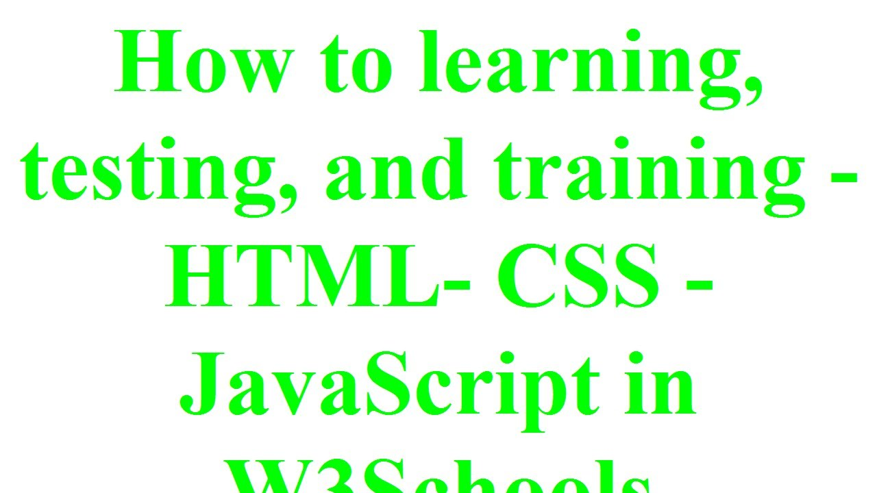 How to learning testing and training html css javascript in how to learning testing and training html css javascript in w3schools xflitez Choice Image