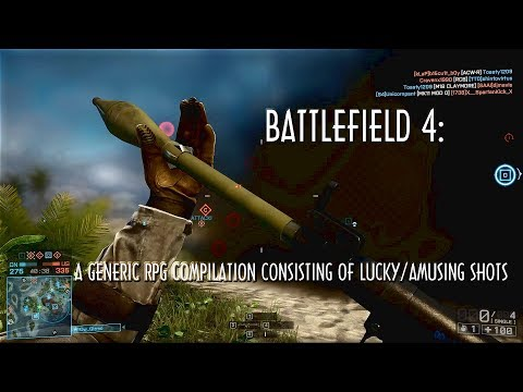 Battlefield 4: A generic RPG compilation consisting of lucky/amusing shots