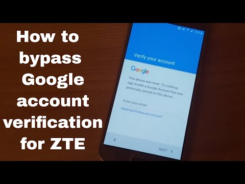 How to bypass Google account verification for ZTE