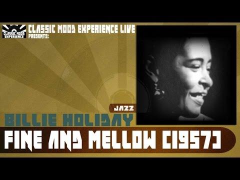 Billie Holiday - Fine and Mellow (1957) - Live